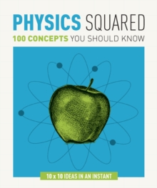 Physics Squared : 100 Concepts You Should Know, Paperback Book