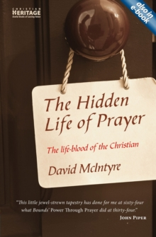 The Hidden Life of Prayer : The life-blood of the Christian, Paperback Book