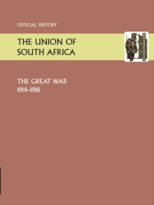 Union of South Africa and the Great War 1914-1918. Official History