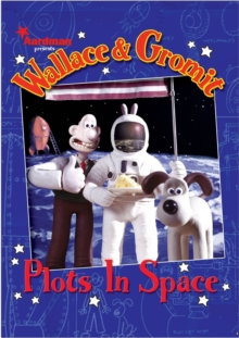 Wallace and Gromit : Plots in Space, Hardback Book