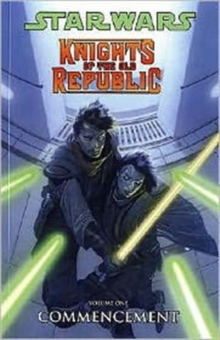 Star Wars - Knights of the Old Republic : Commencement v. 1, Paperback Book