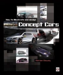 How to Illustrate and Design Concept Cars, Paperback Book