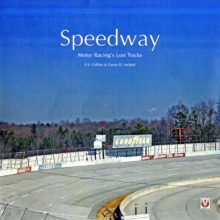 Speedway : Motor Racing's Ghost Tracks, Hardback Book