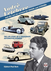 Andre Lefebvre and the Cars He Created at Voisin and Citroen, Paperback Book