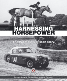 Harnessing Horsepower : The Pat Moss Carlsson Story, Hardback Book