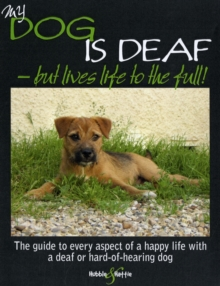 My Dog is Deaf : But Lives Life to the Full!, Paperback Book