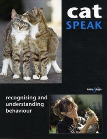 Cat Speak : Recognising and Understanding Behaviour, Paperback Book