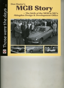 Don Hayter's MGB Story : The Birth of the MGB in MG's Abingdon Design & Development Office, Paperback Book