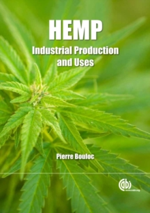 Hemp : Industrial Production and Uses, Paperback Book