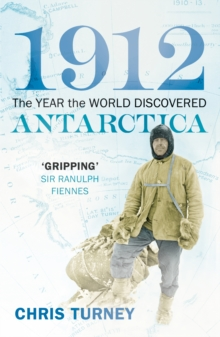 1912: The Year the World Discovered Antarctica, Paperback Book