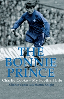 The Bonnie PrinceCharlie Cooke - My Football Life, Paperback Book