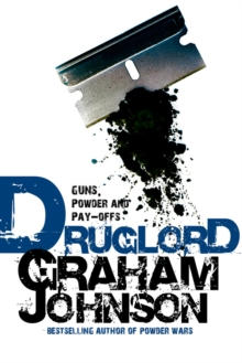Druglord : Guns, Powder and Pay-Offs, Paperback Book