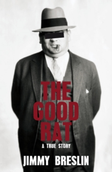 The Good Rat : A True Mafia Story, Paperback Book
