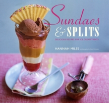 Sundaes and Splits : Delicious Recipes for Ice Cream Treats, Hardback Book