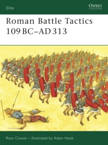 Roman Battle Tactics 109BC - AD313, Paperback Book