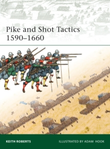 Pike and Shot Tactics 1590-1660, Paperback Book