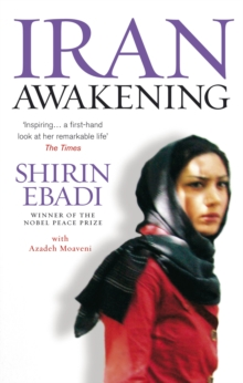 Iran Awakening : A memoir of revolution and hope, Paperback Book