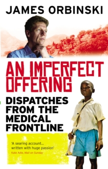 An Imperfect Offering : Dispatches from the medical frontline, Paperback Book