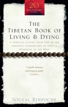 The Tibetan Book Of Living And Dying : A Spiritual Classic from One of the Foremost Interpreters of Tibetan Buddhism to the West, Paperback Book