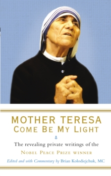 Mother Teresa : Come Be My Light, Paperback Book
