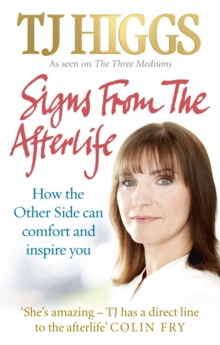 Signs from the Afterlife : How the Other Side Can Comfort and Inspire You, Paperback Book