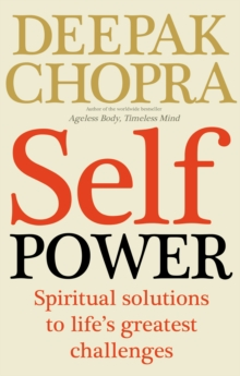 Self Power : Spiritual Solutions to Life's Greatest Challenges, Paperback Book