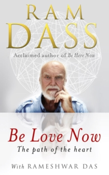Be Love Now : The Path of the Heart, Paperback Book