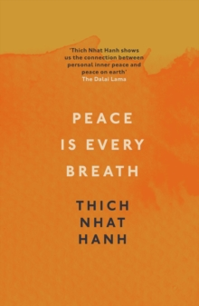 Peace Is Every Breath : A Practice For Our Busy Lives, Paperback Book