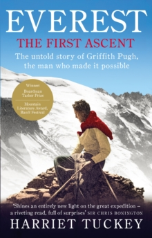 Everest - The First Ascent : The Untold Story of Griffith Pugh, the Man Who Made it Possible, Paperback Book