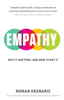 Empathy : Why it Matters, and How to Get it, Paperback Book