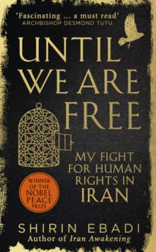 Until We are Free : My Fight for Human Rights in Iran, Hardback Book