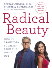 Radical Beauty : How to Transform Yourself from the Inside Out, Paperback Book