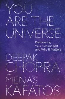You are the Universe : Discovering Your Cosmic Self and Why it Matters, Paperback Book