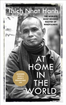 At Home in the World : Stories and Essential Teachings from A Monk's Life, Paperback Book