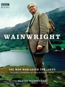 Wainwright : The Man Who Loved the Lakes, Paperback Book