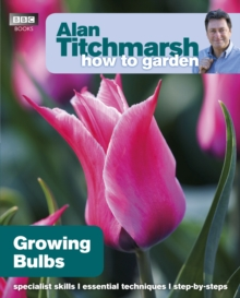 Alan Titchmarsh How to Garden: Growing Bulbs, Paperback Book