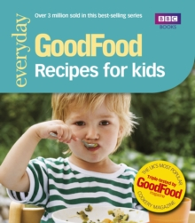 Good Food: Recipes for Kids : Triple-tested Recipes, Paperback Book