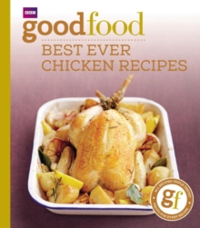 Good Food: Best Ever Chicken Recipes : Triple-tested Recipes, Paperback Book