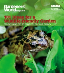 Gardeners' World: 101 Ideas for a Wildlife-friendly Garden, Paperback Book