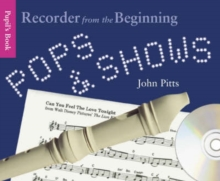 Recorder from the Beginning : Pops and Shows Pupils, Paperback Book