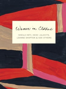 Women in Clothes : Why We Wear What We Wear, Paperback Book