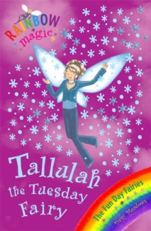 Tallulah The Tuesday Fairy : The Fun Day Fairies Book 2, Paperback Book