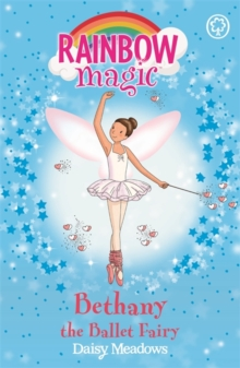 Bethany The Ballet Fairy : The Dance Fairies Book 1, Paperback Book