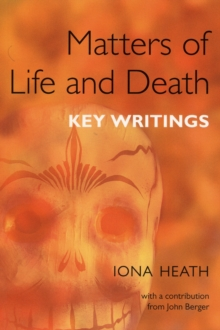 Matters of Life and Death : Key Writings, Paperback Book