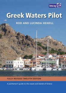 Greek Waters Pilot : A Yachtsman's Guide to the Ionian and Aegean Coasts and Islands of Greece, Hardback Book