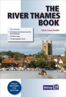 The River Thames Book : Including the River Wey, Basingstoke Canal and Kennet and Avon Canal, Paperback Book
