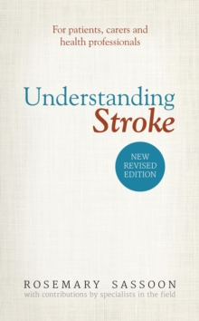 Understanding Stroke : For Patients, Carers and Health Professionals, Paperback Book