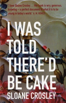 I Was Told There'd be Cake, Paperback Book