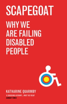 Scapegoat : Why We are Failing Disabled People, Paperback Book