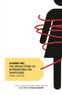 Slavery Inc. : The Untold Story of International Sex Trafficking, Paperback Book